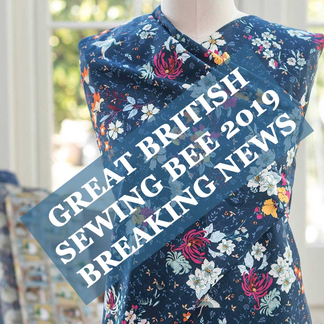 Great British Sewing Bee 2019